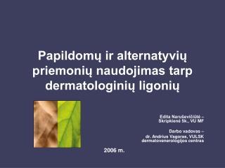 Papildomų ir alternatyvių priemonių naudojimas tarp dermatologinių ligonių