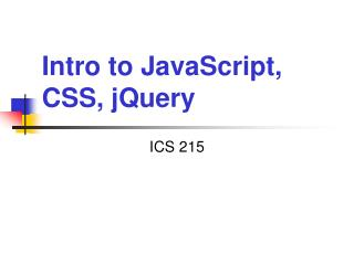 Intro to JavaScript, CSS, jQuery
