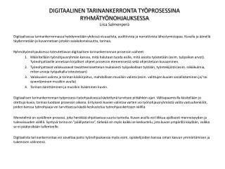 DIGITAALINEN TARINANKERRONTA TYÖPROSESSINA RYHMÄTYÖNOHJAUKSESSA Liisa Salmenperä