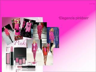 """ Elegancia pinkben """