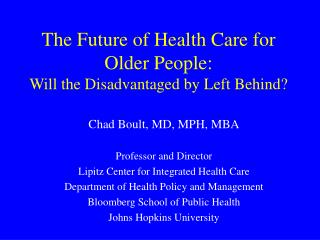 The Future of Health Care for Older People: Will the Disadvantaged by Left Behind?