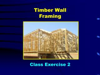 Timber Wall Framing Class Exercise 2