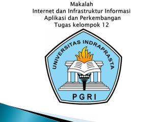 Makalah Internet  dan Infrastruktur Informasi Aplikasi dan Perkembangan Tugas kelompok  12