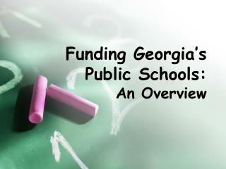Funding Georgia�s Public Schools: An Overview