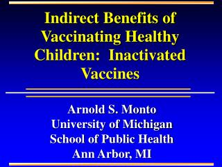 Arnold S. Monto University of Michigan School of Public Health Ann Arbor, MI