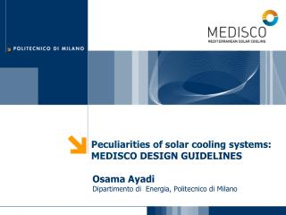 Peculiarities of solar cooling systems: MEDISCO  DESIGN GUIDELINES