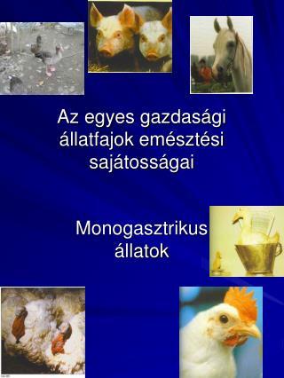 Az egyes gazdasági állatfajok emésztési sajátosságai
