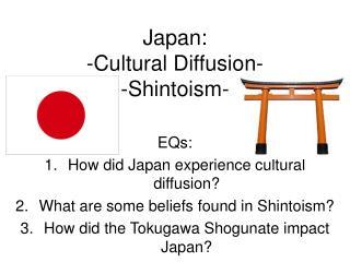 Japan: -Cultural Diffusion- -Shintoism-