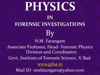 PHYSICS  IN  FORENSIC INVESTIGATIONS By N.M. Fatangare