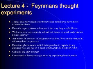 Lecture 4 -  Feynmans thought experiments