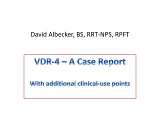 David Albecker, BS, RRT-NPS, RPFT