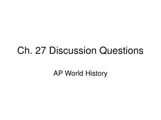 Ch. 27 Discussion Questions