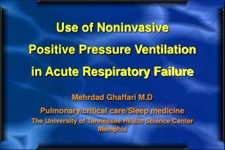 Use of Noninvasive Positive Pressure Ventilation  in Acute Respiratory Failure