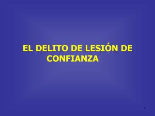 EL DELITO DE LESIÓN DE CONFIANZA