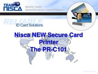 Nisca NEW Secure Card Printer The PR-C101