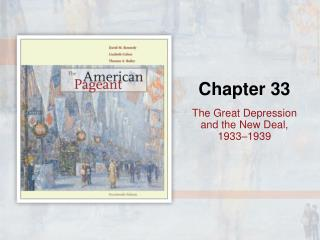 The Great Depression  and the New Deal,  1933–1939