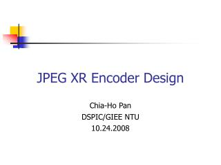 JPEG XR Encoder Design