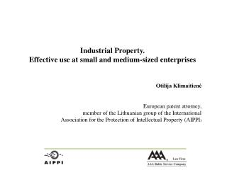 Industrial Property. Effective use at small and medium-sized enterprises Otilija Klimaitien?