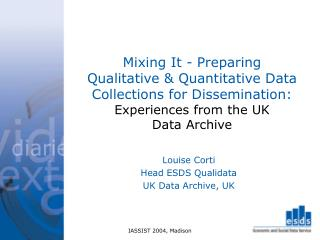 Louise Corti Head ESDS Qualidata UK Data Archive, UK