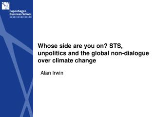 Whose side are you on? STS, unpolitics and the global non-dialogue over climate change