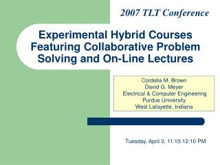 Experimental Hybrid Courses Featuring Collaborative Problem Solving and On-Line Lectures