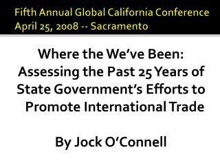 Fifth Annual Global California Conference April 25, 2008 -- Sacramento