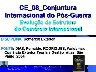 CE_08_Conjuntura Internacional do  Pós-Guerra Evolução  da  Estrutura do  Comércio Internacional