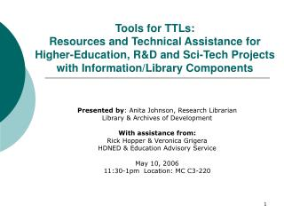 Presented by : Anita Johnson, Research Librarian Library & Archives of Development
