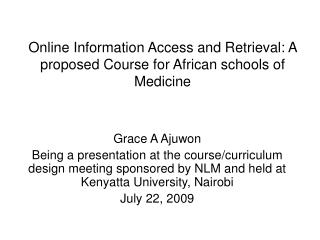 Online Information Access and Retrieval: A proposed Course for African schools of Medicine