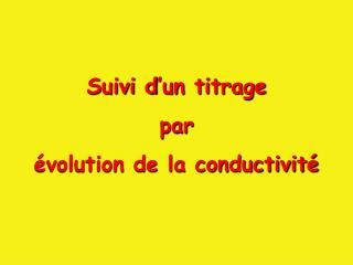 Suivi d'un titrage  par  évolution de la conductivité