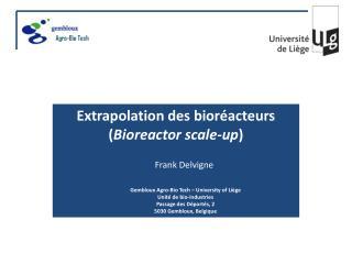 Extrapolation des bioréacteurs ( Bioreactor scale -up )