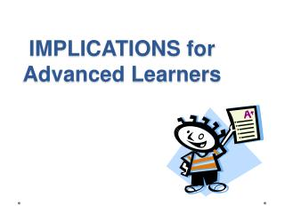 IMPLICATIONS for Advanced Learners