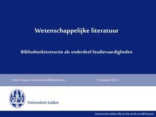 Wetenschappelijke literatuur Bibliotheekinstructie als onderdeel Studievaardigheden