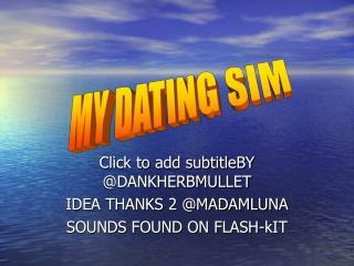 Click to add subtitleBY @DANKHERBMULLET IDEA THANKS 2 @MADAMLUNA SOUNDS FOUND ON FLASH-kIT