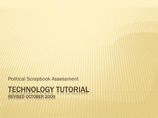 Technology Tutorial Revised October 2009