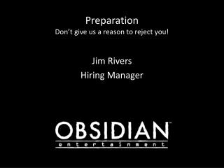 Preparation  Don't give us a reason to reject you!