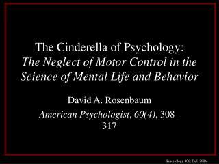 David A. Rosenbaum American Psychologist ,  60(4) , 308–317