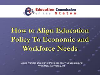 How to Align Education Policy To Economic and Workforce Needs