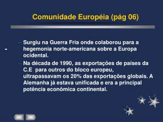 Comunidade Européia (pág 06)