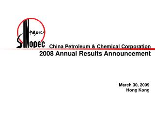 China Petroleum & Chemical Corporation 2008 Annual Results Announcement