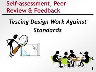 Self-assessment, Peer Review  Feedback