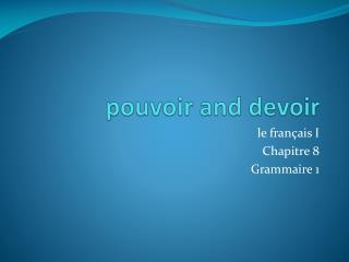 pouvoir  and devoir