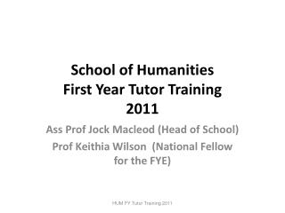 School of Humanities First Year Tutor Training 2011