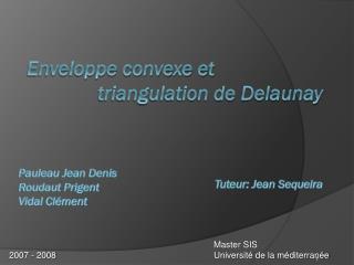 Enveloppe convexe et  triangulation de Delaunay