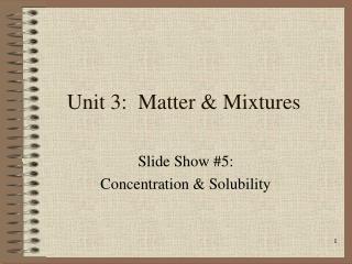 Unit 3:  Matter & Mixtures
