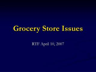 Grocery Store Issues