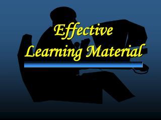 Effective  Learning Material