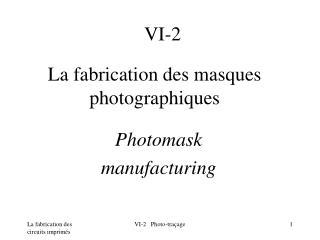La fabrication des masques photographiques