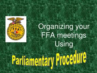 Organizing your FFA meetings Using