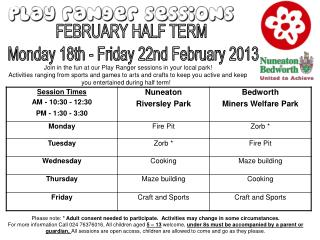 FEBRUARY HALF TERM  Monday 18th - Friday 22nd February 2013